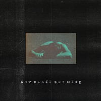 Any Place But Here (Lp)