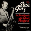Stan Getz In Scandinavia With Oscar Pettiford - The Early Days, Vol.1 1958-59