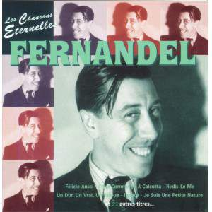 Fernandel - Les Chansons Eternelles