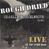 Rough Dried (Live At The Triple Door)